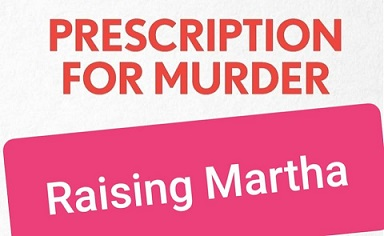 Prescription for Murder & Raising Martha