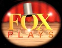Fox Plays